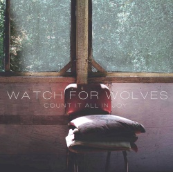 Watch For Wolves - Count it All in Joy (2013)