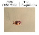 Dad Punchers / The Exquisites