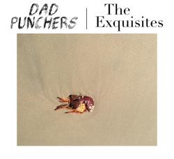 Dad Punchers / The Exquisites - Split - Lauren Records (2013)