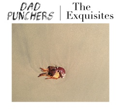 Dad Punchers / The Exquisites - Split - Lauren Records (2013)