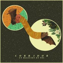 Corridor - Un Magicien En Toi - Indépendant (2013)