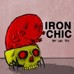 Iron Chic - Not Like This (2010)