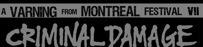 A Varning From Montreal Fest VII avec Criminal Damage, Kremlin, Nuclear Spring, Life Chain, Agitator, Sexface et WhiskeyShitts