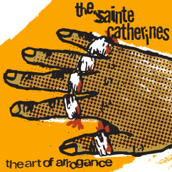 The Sainte Catherines - The Art of Arrogance 10-Year Anniversary - Housebreaker Records (2013)