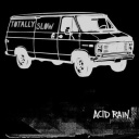 Totally Slow - Acid Rain (2012)
