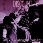 Discount - Ataxia's Alright Tonight - Liquid Meat (1996)
