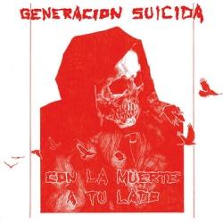 Generacion Suicida - Con La Muerte A Tu Lado - Indépendant (2013)