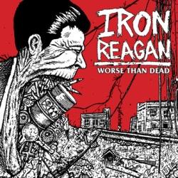 Iron Reagan - Worse Than Dead (2013)