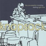 Knapsack - This Conversation Is Ending Starting Right Now