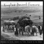 Krupted Peasant Farmerz - Peasants By Birth, Farmers By Trade, Krupted By The Dollar - Farmhouse Records (1994)