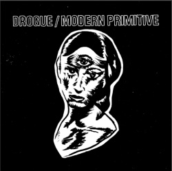 Modern Primitive / Drogue - Split