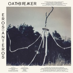 Oathbreaker - Eros | Anteros - Deathwish Inc. (2013)