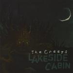 The Creeps - Lakeside Cabin - Black Pint Records (2008)
