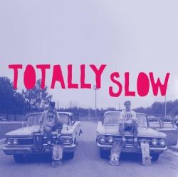 Totally Slow - Homonyme - Self Aware Records (2013)