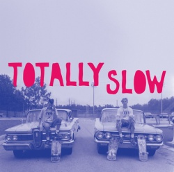 Totally Slow - Homonyme - Self Aware Records (2013)