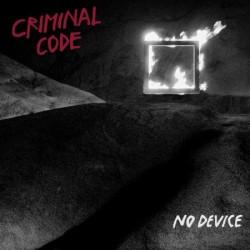 Criminal Code - No Device - Deranged Records (2014)