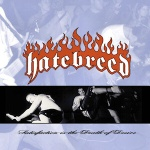 Hatebreed - Satisfaction Is The Death Of Desire (1997)