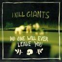 I Kill Giants - No One Will Ever Leave You