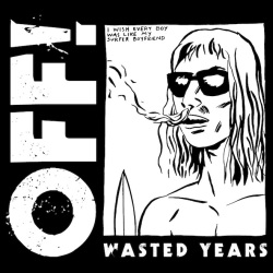 OFF! - Wasted Years - Vice Records (2014)
