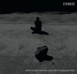 Storm{O} - Sospesi Nel Vuoto Bruceremo In Un Attimo E Il Cerchio Sarà Chiuso - Désordre Ordonné (2014)