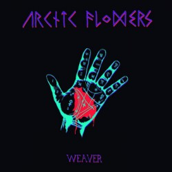 Arctic Flowers - Weaver - Deranged Records / Sabotage Records (2014)