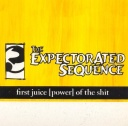 The Expectorated Sequence - First Juice [Power] Of The Shit - L'Oeil Du Tigre (2014)
