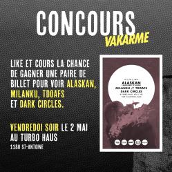 [CONCOURS] Une paire de billet à gagner pour voir Alaskan, Milanku, TDOAFS et Dark Circles