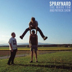 Spraynard - The Mark, Tom and Patrick Show - Asian Man Records (2014)