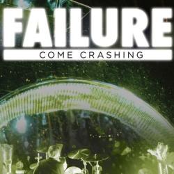 Failure - Come Crashing