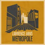 The Lawrenc Arms - Metropole (2014)