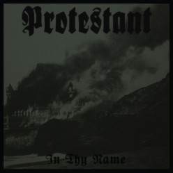 Protestant - In Thy Name - Halo Of Flies, Throatruiner Records (2014)
