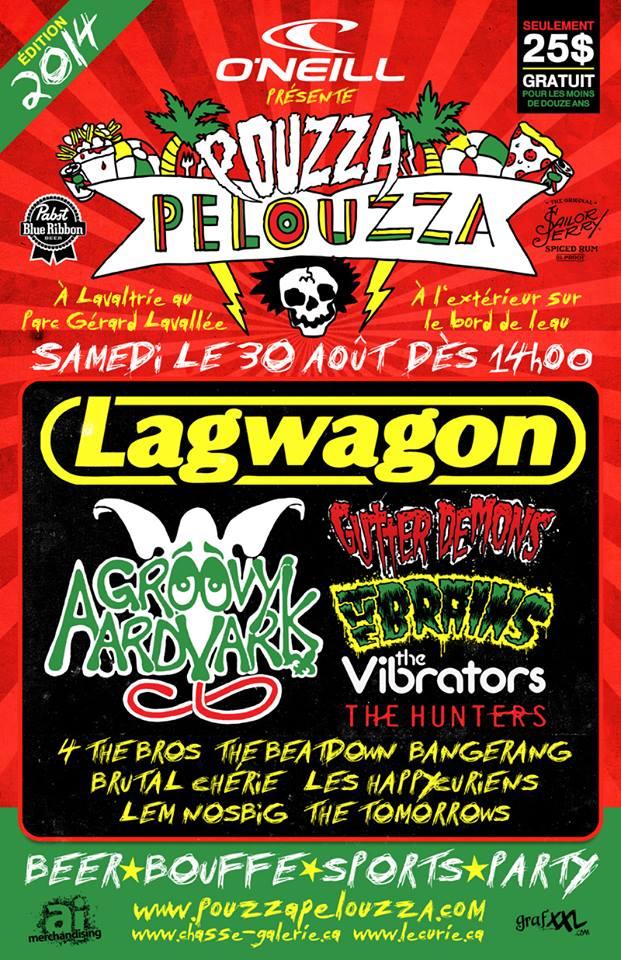 Pouzza Pelouzza 2014 avec Lagwagon, Groovy Aardvark, Gutter Demons, The Brains et beaucoup plus @ Lavaltrie le 30 août prochain!