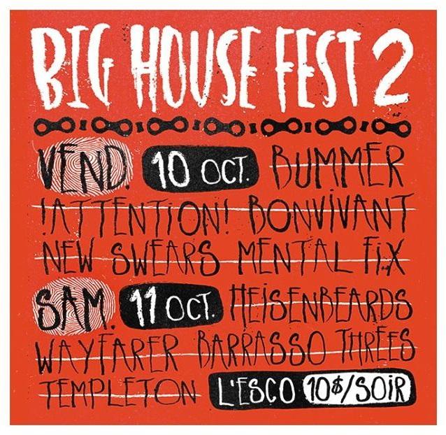 BIG HOUSE FEST 2 avec Bummer (Last Show), !Attention!, BonVivant, Heisenbeards, Wayfarer et plusieurs autres, le 10 & 11 Octobre prochain à L'Esco.