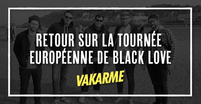 la tournée européenne de Black Love