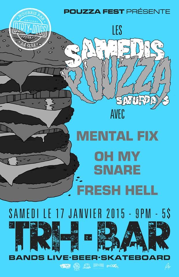 Samedi Pouzza avec Mental Fix, Oh My Snare et Fresh Hell au TRH Bar le 17 janvier prochain!