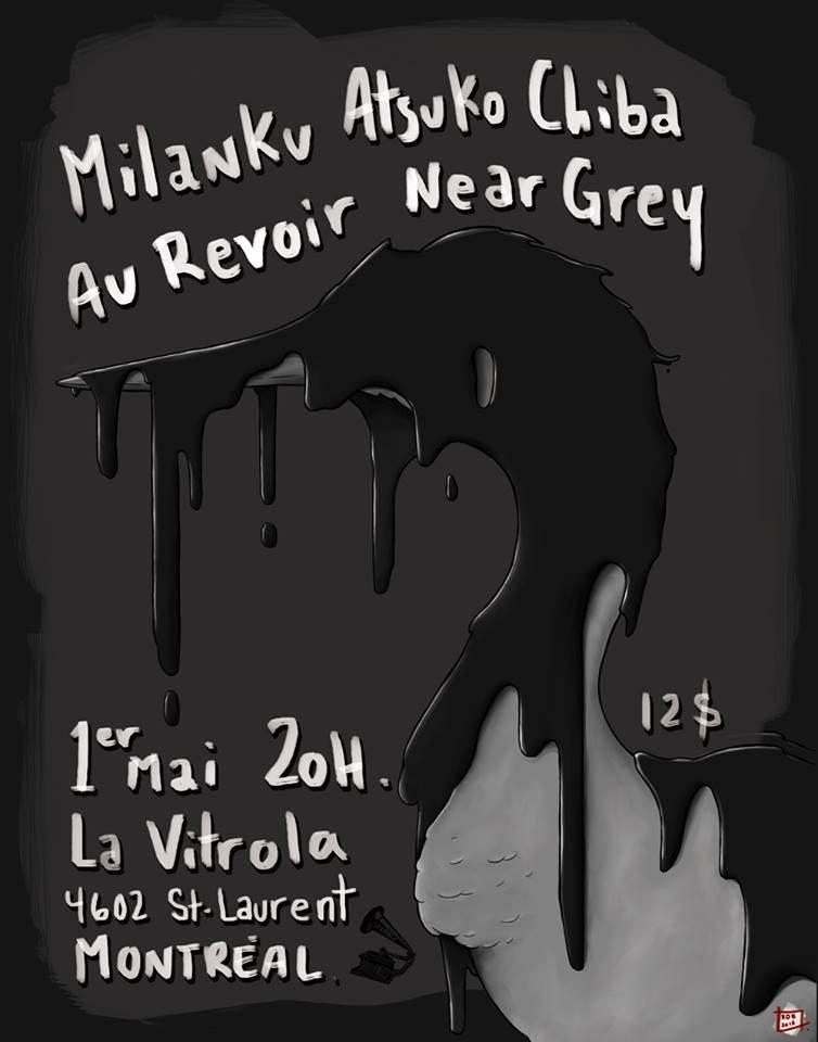 Milanku, Atuko Chiba, Au revoir & Near Grey @ La Vitrola le 1er Mai 2015