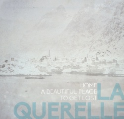 La Querelle – Home, a beautiful place to get lost