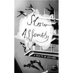 A Death In Canada – Slow Assembly